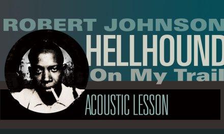 Blues Guitar Lesson, Robert Johnson: Hellhound on my Trail Lesson