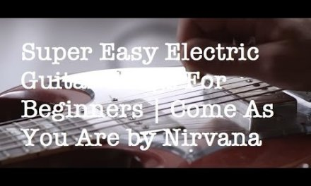 Super Easy Electric Guitar Songs For Beginners | Come As You Are by Nirvana