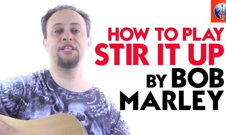 Reggae Guitar Lesson – How to play Stir it Up by Bob Marley