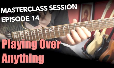 Improvise Over Anything Without Knowing The Key – Masterclass Session #14