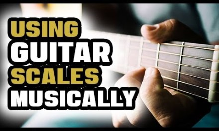 Using Guitar Scales Musically