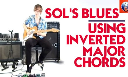 Sol's Blues – Using Inverted Major Chords