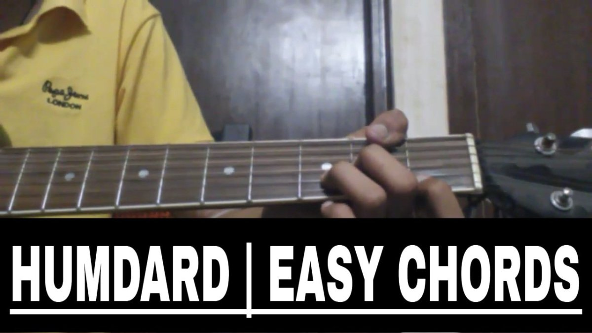 Humdard Easy Chords Guitar Lesson The Glog