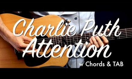 Charlie Puth – Attention Guitar Tutorial Lesson Guitar Cover w Chords & TAB how to play easy videos