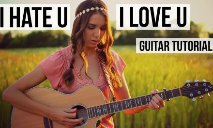 I Hate U, I Love U – Gnash ft. Oliva O'brien // Guitar Tutorial
