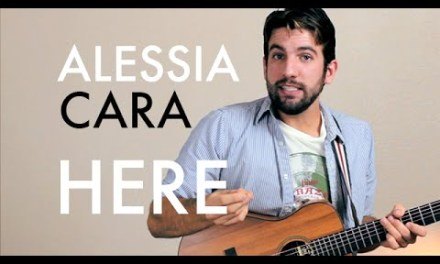 Alessia Cara – Here (Guitar Lesson/Tutorial)