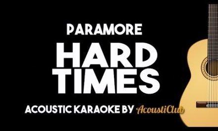 Paramore – Hard Times (Acoustic Guitar Karaoke Backing Track Lyrics on Screen)