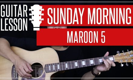 Sunday Morning Guitar Tutorial – Maroon 5 Guitar Lesson ????  Chords + Guitar Cover 