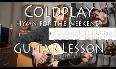 Coldplay – Hymn for the Weekend | Guitar lesson | with Tabs en Chords