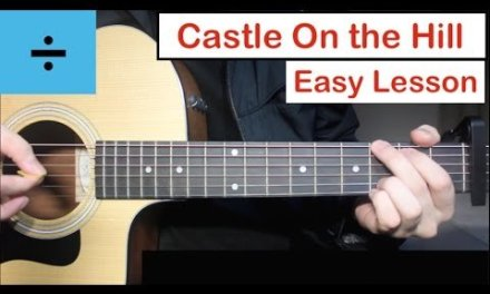 Ed Sheeran – Castle On The Hill | Guitar Lesson (Tutorial) How to play Chords
