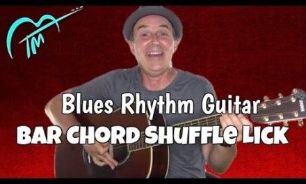 Bar Chord Blues Shuffle – Blues Rhythm Guitar Lesson