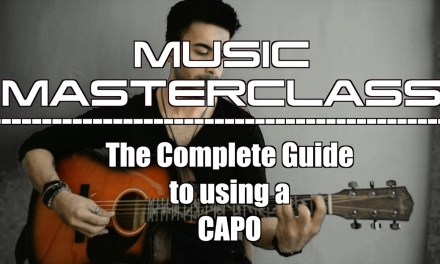MASTERCLASS : The Complete Guide to Using a Guitar Capo