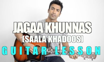 Jagaa Khunnas | Saala Khadoos | Vishal Dadlani | HINDI Guitar Lesson