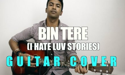 Bin Tere | I Hate Luv Stories | Shafqat Amanat Ali, Sunidhi Chauhan | Acoustic Guitar Cover