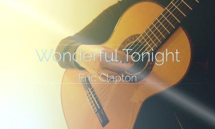 (Eric Clapton) Wonderful Tonight (classical guitar)