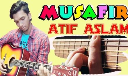 Atif Aslam- Musafir Song-  Sweetiee Weds NRI- Easy Chords Guitar Cover Lesson For Beginners