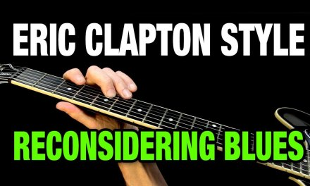 Clapton Style Solo – Reconsidering Blues