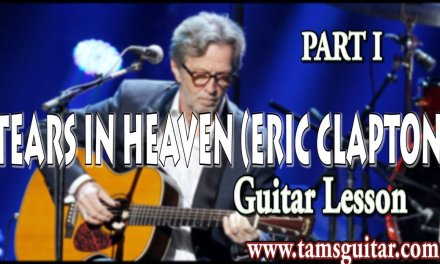 Tears in heaven (Eric Clapton) guitar lesson Part I | Detailed fingerstyle tutorial | Tamsguitar