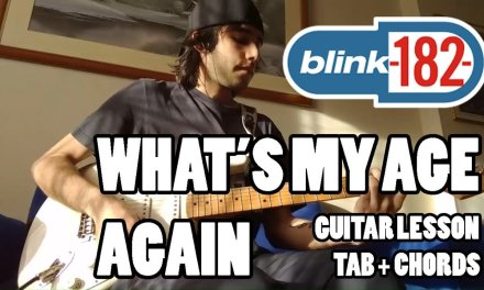 Blink-182 – What's My Age Again – Guitar Lesson with TAB and Chords