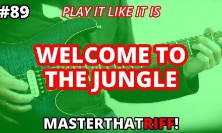 """""""Welcome To The Jungle"""" by Guns N' Roses – Riff Guitar Lesson w/TAB – MasterThatRiff! 89"""