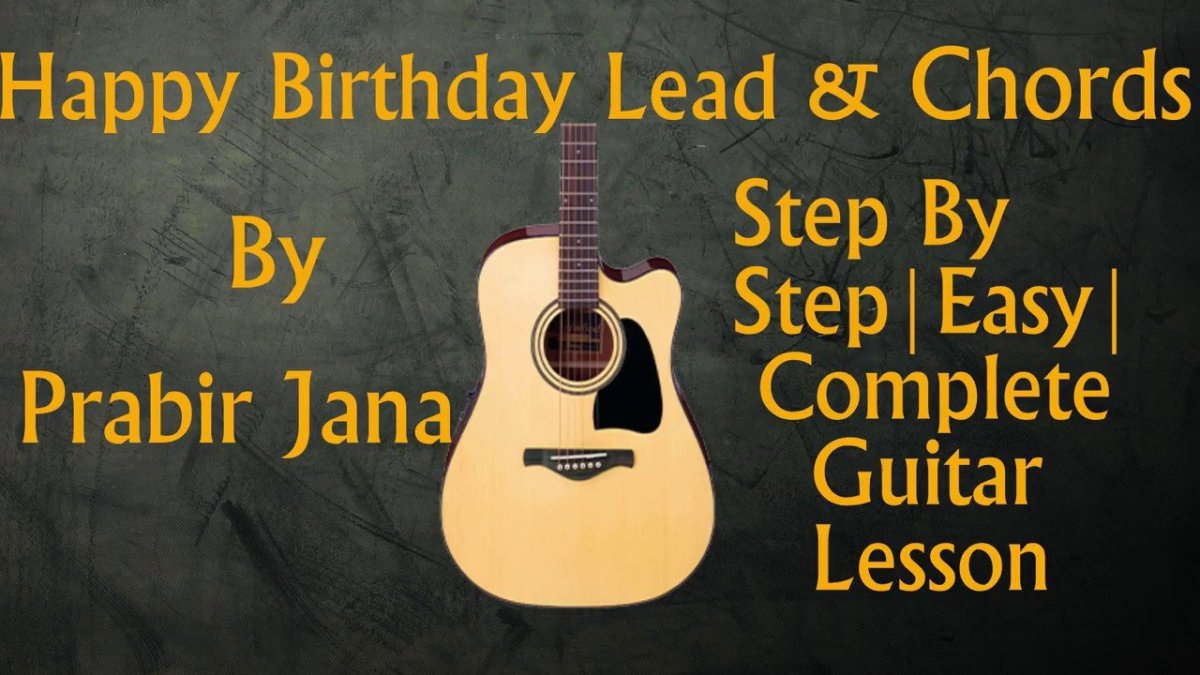 How To Play Happy Birthday Easy Guitar Lesson Leads Chords