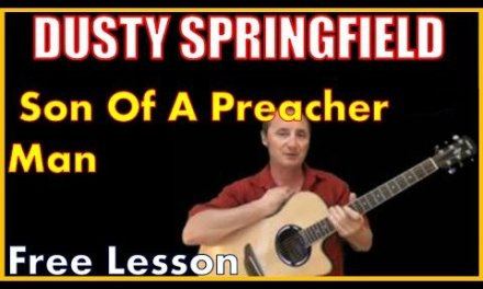 Free Lesson – Son Of A Preacher Man By Dusty Springfield