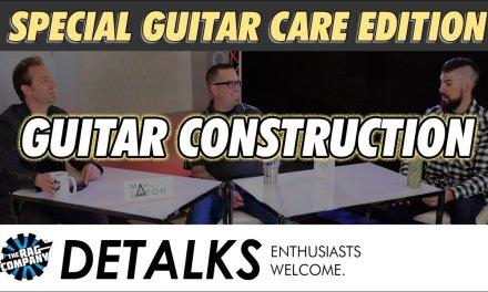 Guitar Construction | Marcus Eaton & Jake Bolin | The DETALKS Guitar Care Special