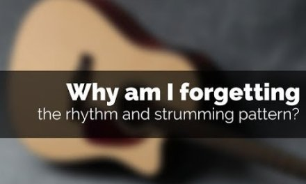 Why am I forgetting the rhythm and strumming pattern? Guitar Lesson