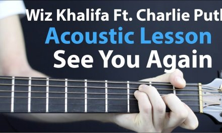 Charlie Puth, Wiz Khalifa – See You Again: Acoustic Guitar Lesson