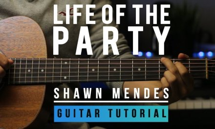 """Shawn Mendes – Learn To Play """"Life of the Party""""   Guitar Tutorial   Melody & Chords"""
