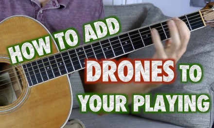How to Add Drones to your Guitar Playing