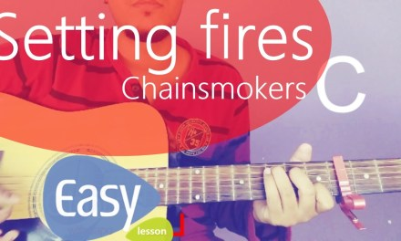 setting fires chords easy guitar lesson |chainsmokers|
