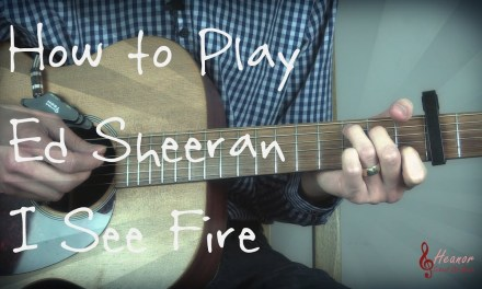How to play I See Fire by Ed Sheeran – Guitar Lesson Tutorial