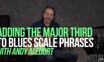 Adding the Major Third to Blues Scale Phrases – with Andy Aledort