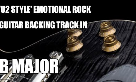 'U2 Style' Emotional Rock Guitar Backing Track In B Major / Ab Minor