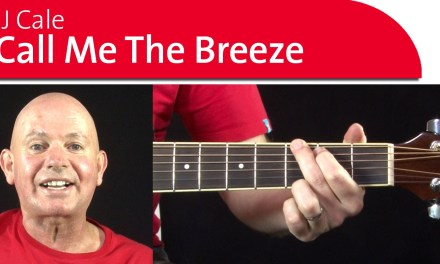 Call Me The Breeze by JJ Cale – Guitar Lesson – Part 1