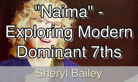 """""""Naima"""" Exploring Modern Dominant 7's – Sheryl Bailey"""