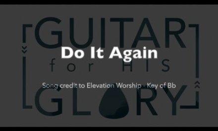 Do It Again – Elevation Worship (Full play-through – Key of Bb)