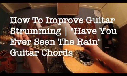 Have You Ever Seen The Rain Chords Strumming Pattern | Easy CCR Songs To Play On Guitar