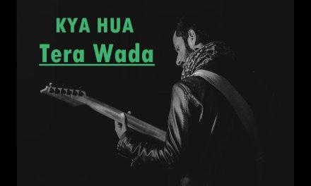 Kya Hua Tera Wada | Guitar Chords | Rotten Guitars Tutorials