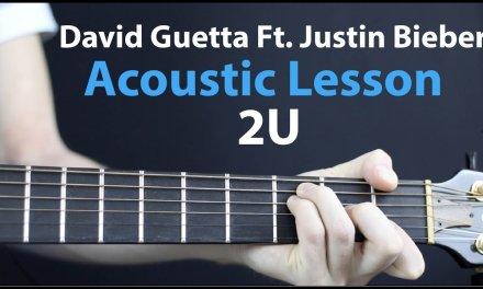 David Guetta Ft. Justin Bieber – 2U: Acoustic Guitar Lesson