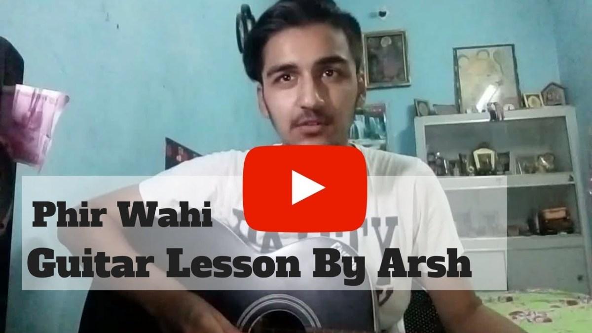 Phir Wahi Full Guitar Lesson Intro Chords By Arsh Dhunna