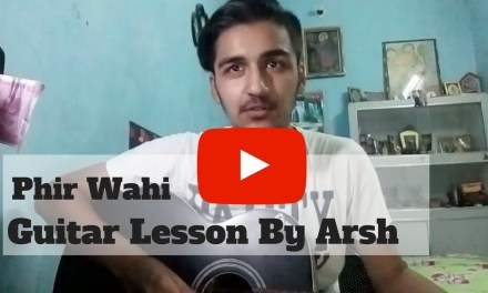 Phir wahi Full guitar lesson (Intro + Chords) | By Arsh Dhunna | Jagga Jasoos