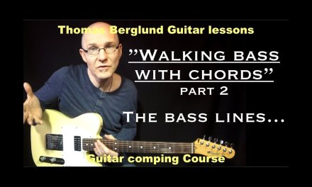 """Walking bass with chords """"part 2"""" (bass lines) – Guitarcomping no.7 – Guitar lesson"""