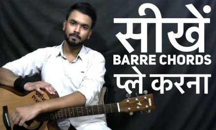 L8 – Play Barre Chords In Minutes With This Easy Tip – Hindi Guitar Lesson