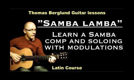 """Samba Lamba """"Learn a samba comp and modulate between keys in the soloing"""" – Samba guitar lesson"""