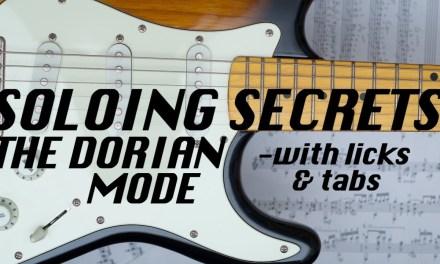 Soloing Secrets The Dorian Mode explained for rock blues jazz guitar lesson
