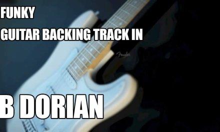 Funky Guitar Backing Track In B Dorian / B Minor Pentatonic