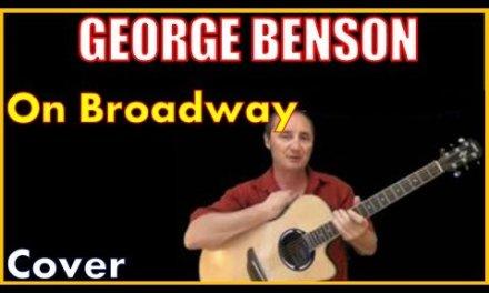 On Broadway Lyrics and Chords George Benson