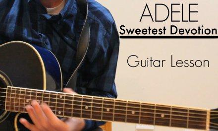 Adele – Sweetest Devotion   Easy Guitar Lesson & Chords